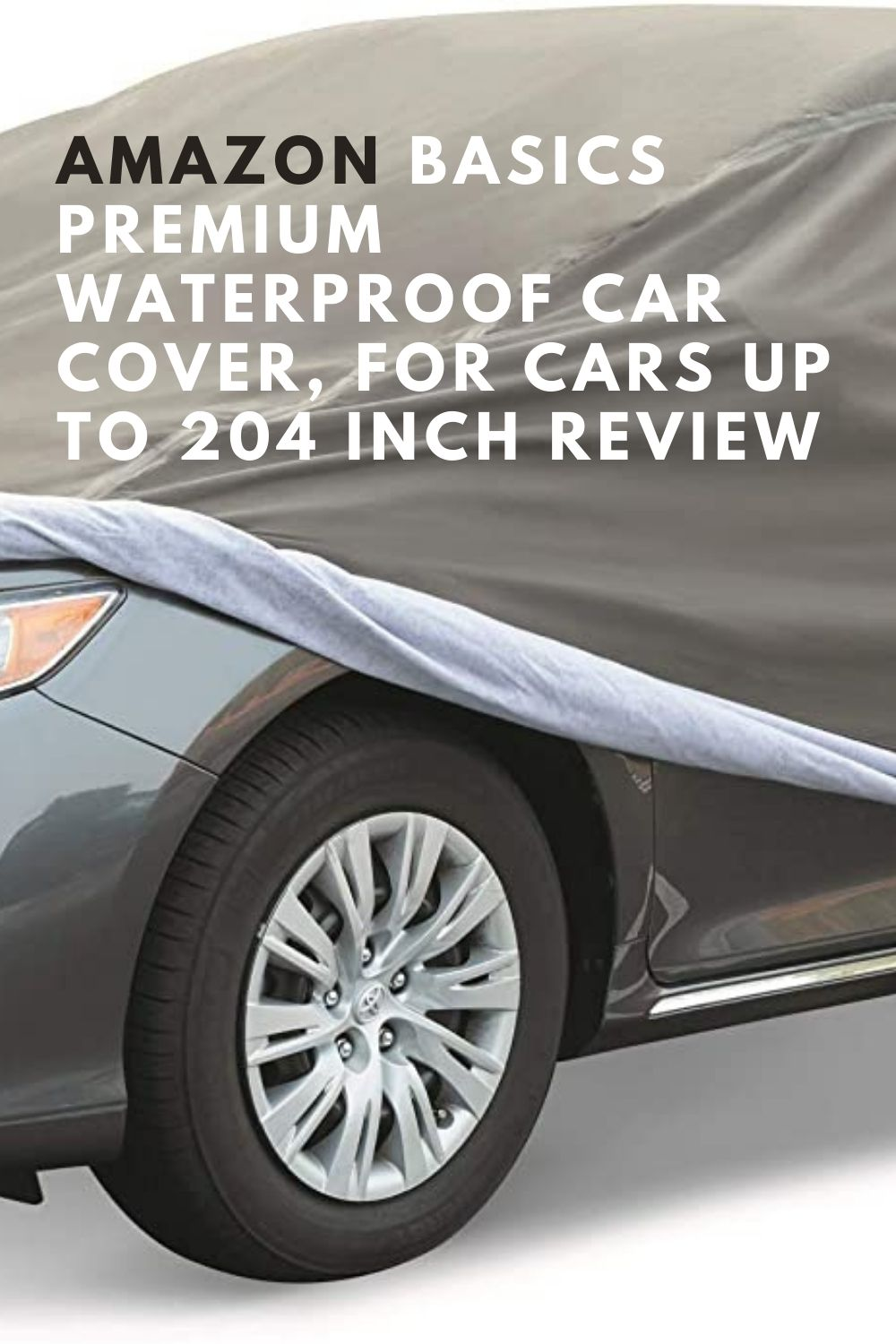 Amazon Basics Premium Waterproof Car Cover, for Cars up to 204 Inch